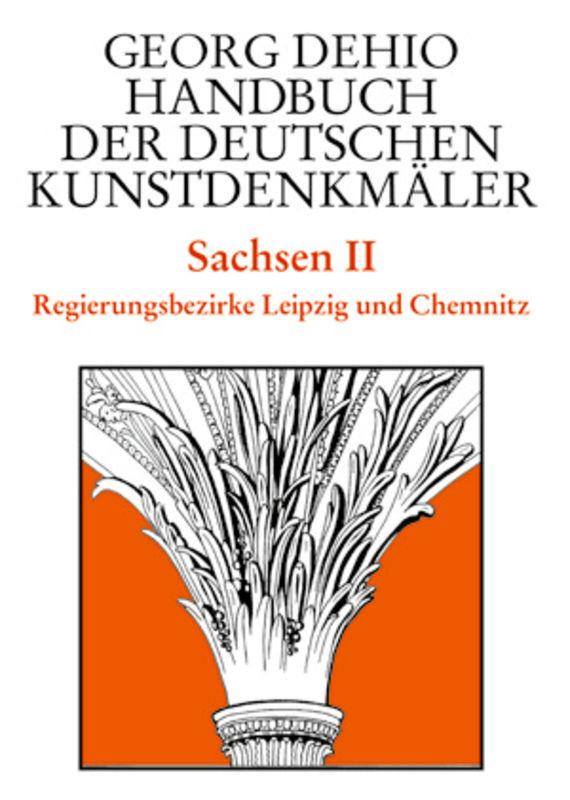 Sachsen 2. Regierungsbezirke Leipzig und Chemnitz. Handbuch der Deutschen Kunstdenkmäler als Buch (gebunden)