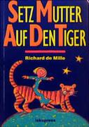 Setz Mutter auf den Tiger