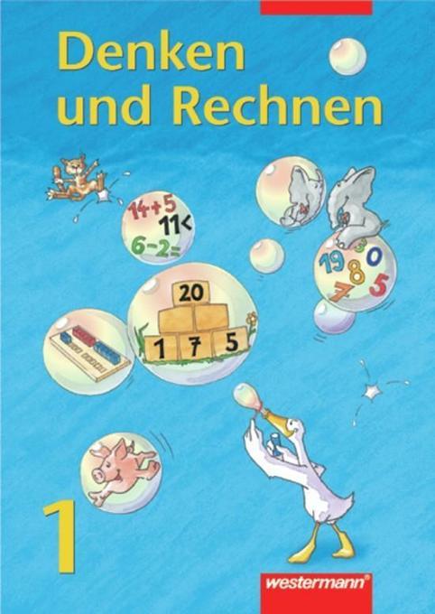 Denken und Rechnen 1. Schülerbuch. Bremen, Hessen, Niedersachsen, Nordrhein-Westfalen, Rheinland-Pfalz, Saarland, Schleswig-Holstein als Buch