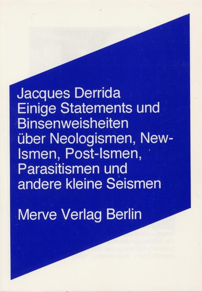 Einige Statements und Binsenwahrheiten über Neologismen, New-Ismen, Post-Ismen, Parasitismen und andere kleine Seismen als Buch