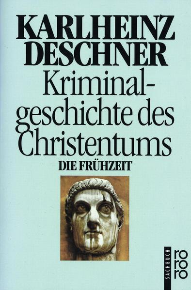 Kriminalgeschichte des Christentums 1. Die Frühzeit als Taschenbuch