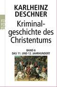 Kriminalgeschichte des Christentums 6. 11. und 12. Jahrhundert