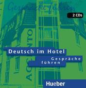 Deutsch im Hotel. Gespräche führen. 2 CDs