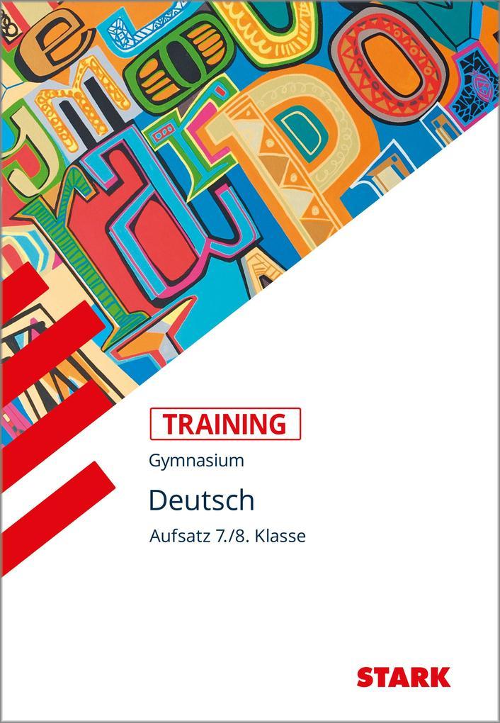 Training Grundwissen Deutsch Aufsatz 7./8. Klasse als Buch