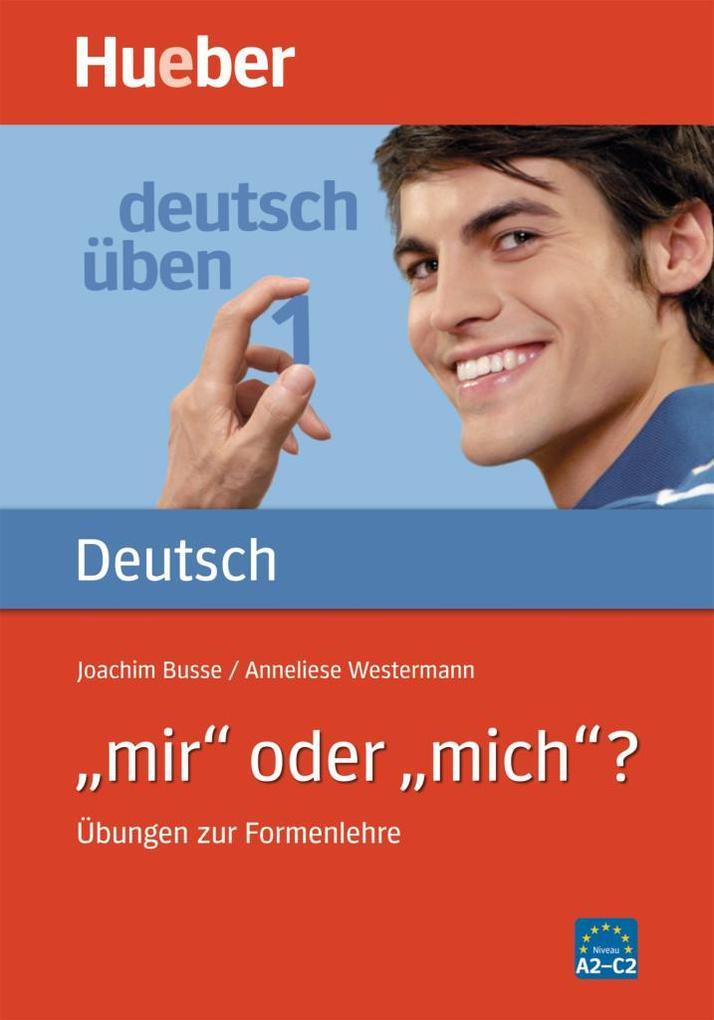 Deutsch üben 01.' mir' oder 'mich'? als Buch