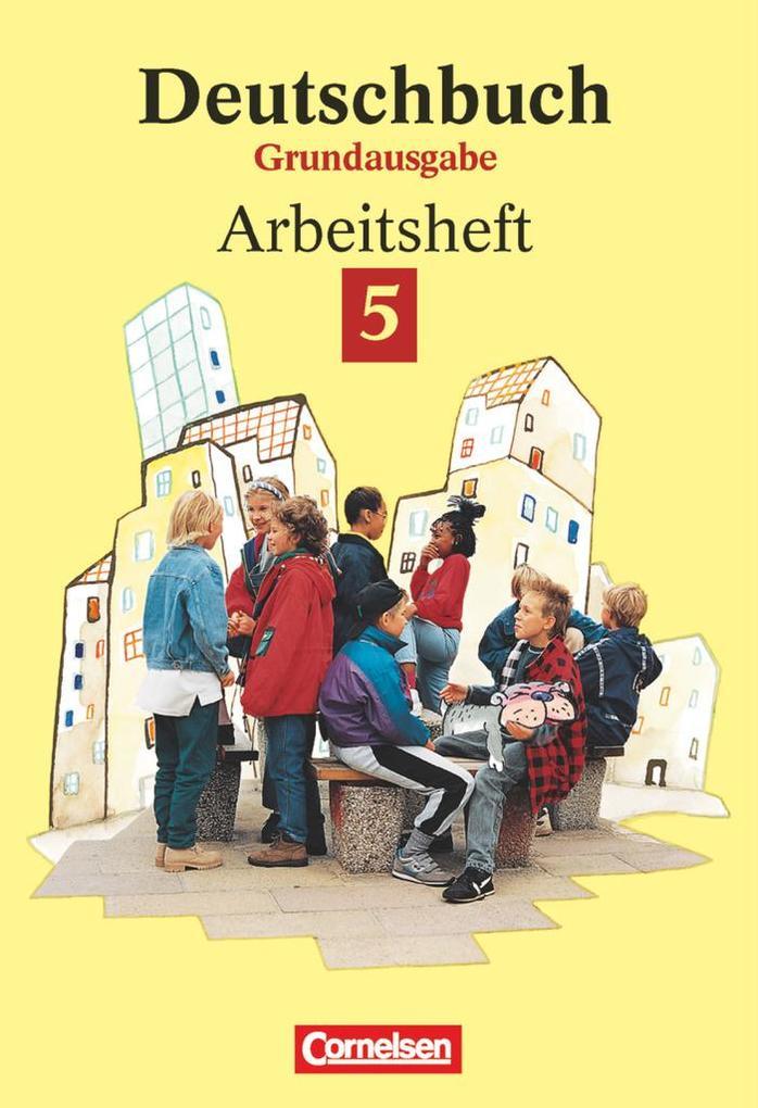 Deutschbuch 5. Grundausgabe. Arbeitsheft als Buch