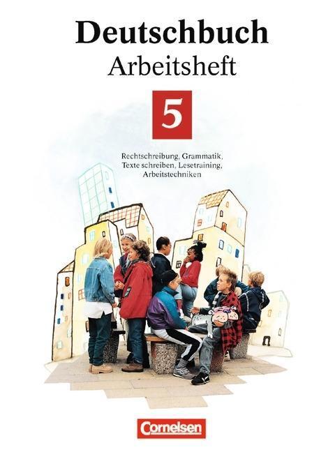 Deutschbuch 5. Neue Rechtschreibung. Arbeitsheft. Erweiterte Ausgabe als Buch
