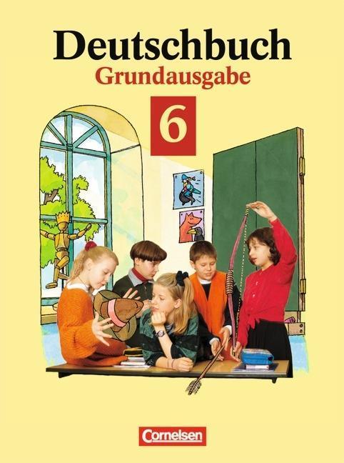 Deutschbuch 6. Grundausgabe. Neue Rechtschreibung als Buch