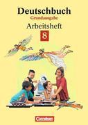 Deutschbuch 8. Grundausgabe. Arbeitsheft mit Lösungen. Neue Rechtschreibung