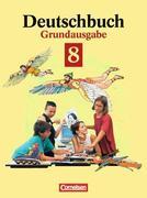 Deutschbuch 8. Grundausgabe. Schülerbuch. Neue Rechtschreibung