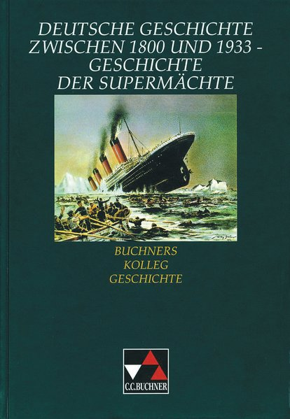 Deutsche Geschichte zwischen 1800 und 1933. Geschichte der Supermächte als Buch
