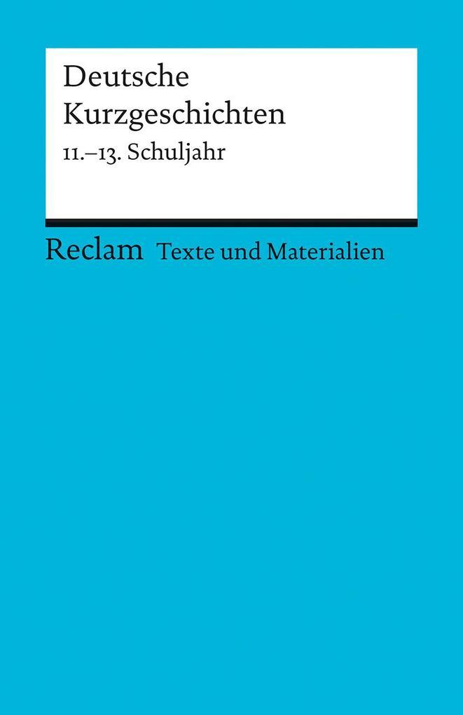 Deutsche Kurzgeschichten 11.-13. Schuljahr als Taschenbuch