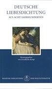 Deutsche Liebesdichtung aus acht Jahrhunderten