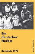 Ein deutscher Herbst. Zustände 1977