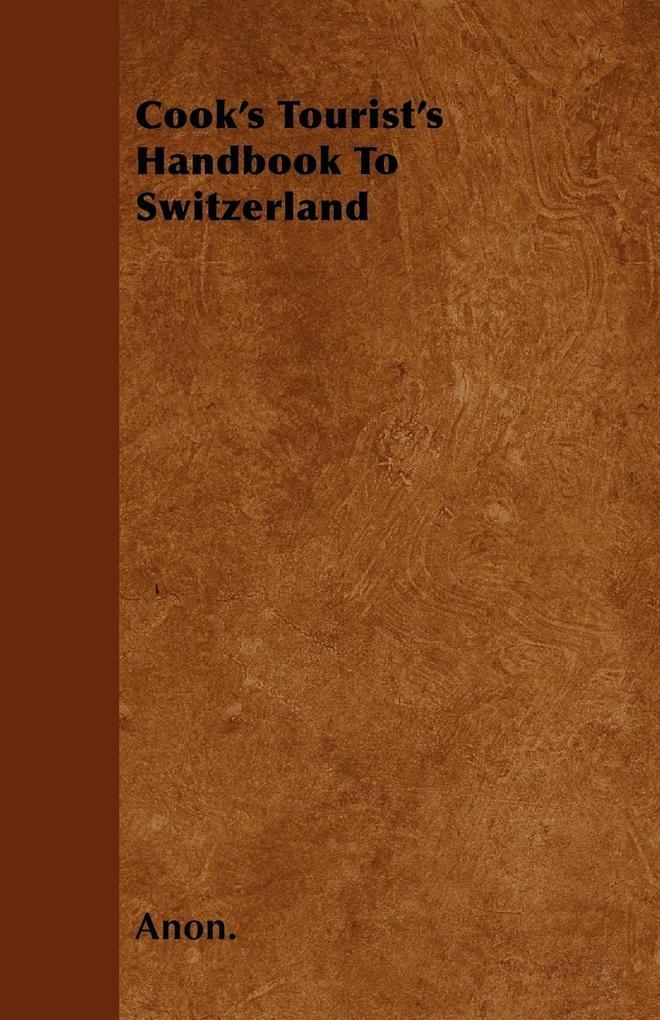 Cook´s Tourist´s Handbook To Switzerland als Ta...