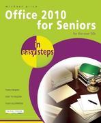Office 2010 for Seniors for the Over 50s In Easy Steps