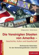 Die Vereinigten Staaten von Amerika - Geschichte, Kultur und Gesellschaft