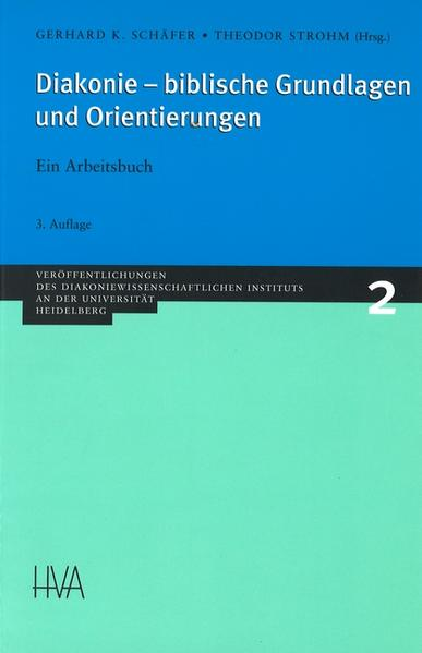 Diakonie, biblische Grundlagen und Orientierungen als Buch