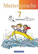 Muttersprache 7. Schuljahr. Arbeitsheft Östliche Bundesländer und Berlin