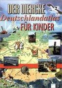 Der Diercke Deutschlandatlas für Kinder