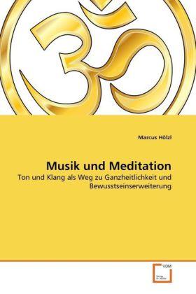 Musik und Meditation als Buch von Marcus Hölzl