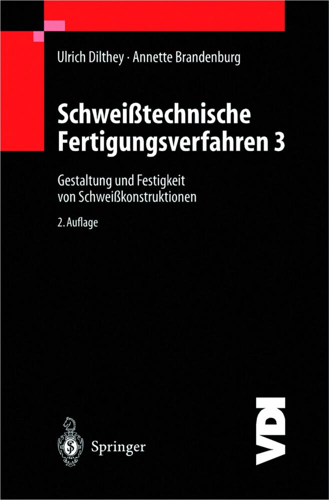 Schweißtechnische Fertigungsverfahren als Buch
