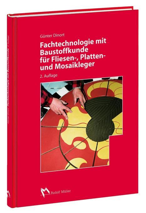 Fachtechnologie mit Baustoffkunde für Fliesen-, Platten- und Mosaikleger als Buch