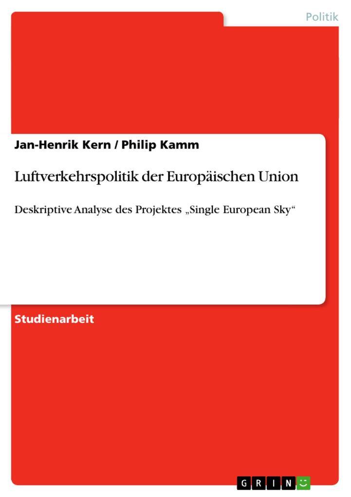 Luftverkehrspolitik der Europäischen Union als Buch von Philip Kamm, Jan-Henrik Kern - Philip Kamm, Jan-Henrik Kern