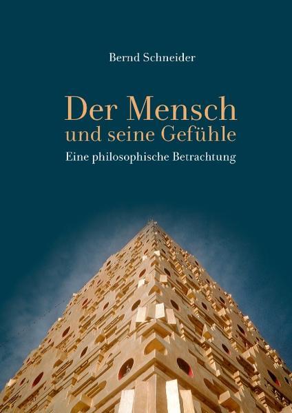 Der Mensch und seine Gefühle als Buch von Bernd Schneider - Bernd Schneider
