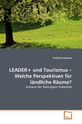 LEADER+ und Tourismus - Welche Perspektiven für...