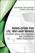 MIMO-OFDM for LTE, Wi-Fi and WiMAX: Coherent Versus Non-coherent and Cooperative Turbo-transceivers