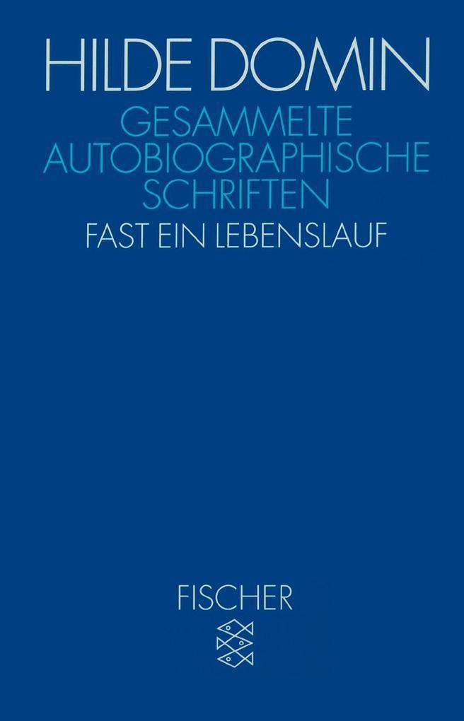 Gesammelte autobiographische Schriften als Taschenbuch