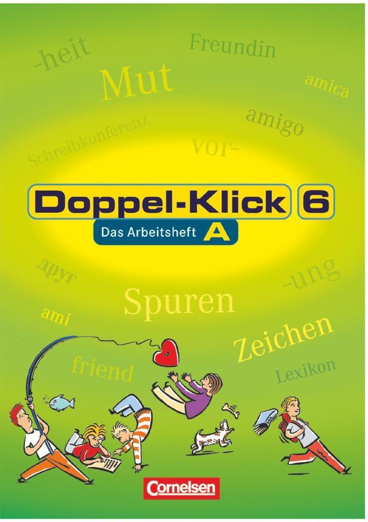 Doppel-Klick - Allgemeine Ausgabe, Nord, Nordrhein-Westfalen. 6. Schuljahr. Arbeitsheft A mit Lösungen als Buch