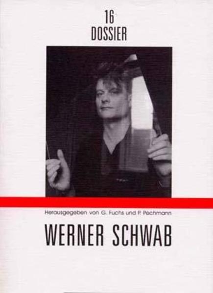 Dossier 16. Werner Schwab als Buch