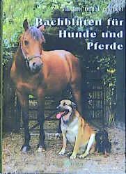 Bachblüten für Pferde und Hunde als Buch