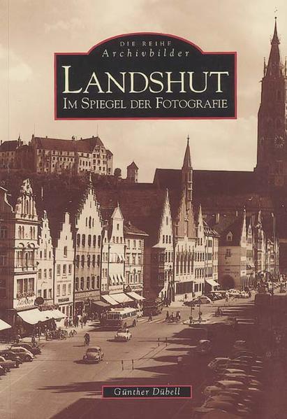 Landshut im Spiegel der Fotografie als Buch