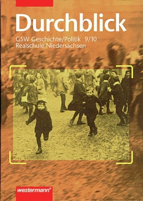 Durchblick. 9./10. Schuljahr. GSW Geschichte / Politik. Für Realschulen in Niedersachsen als Buch