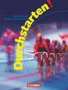 Durchstarten! Deutschbuch für Berufliche Schulen. Schülerbuch. Neue Rechtschreibung