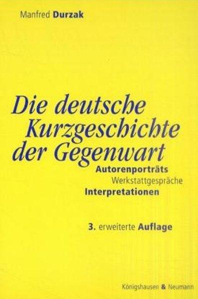 Die deutsche Kurzgeschichte der Gegenwart als Buch