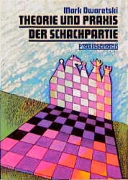 Theorie und Praxis der Schachpartie als Buch