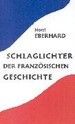 Schlaglichter der französischen Geschichte als Buch (kartoniert)