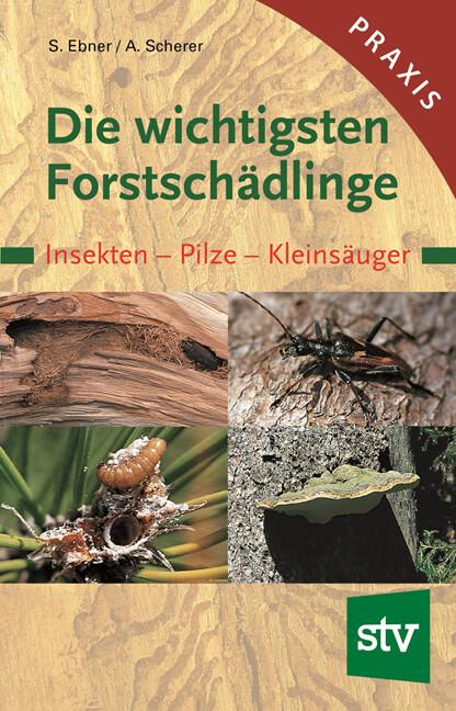 Die wichtigsten Forstschädlinge als Buch