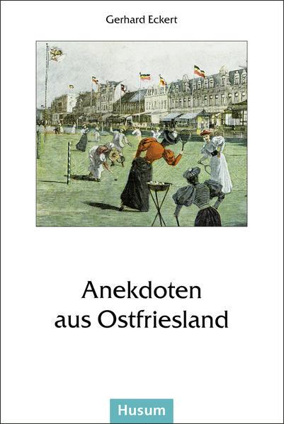 Anekdoten aus Ostfriesland als Buch
