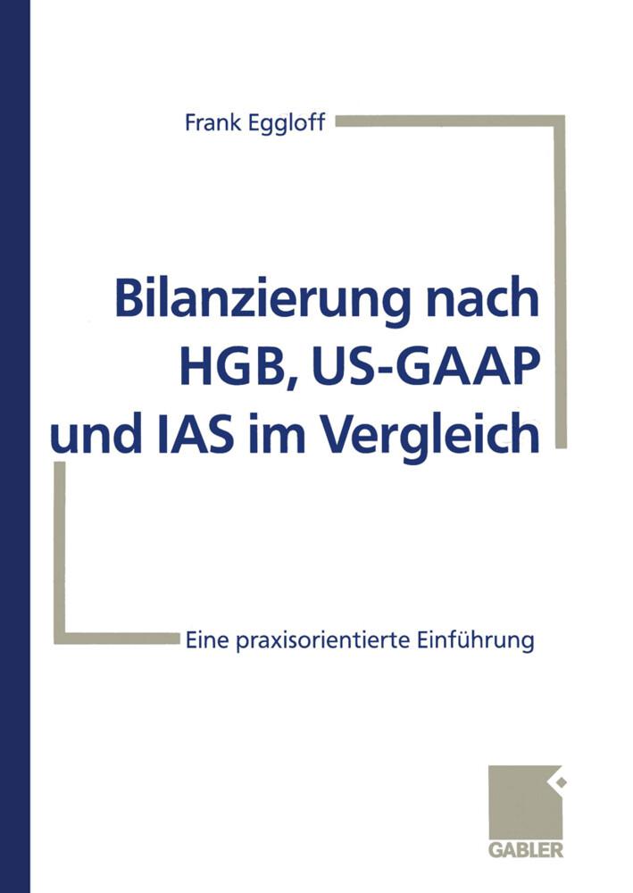 Bilanzierung nach HGB, US-GAAP und IAS im Vergleich als Buch