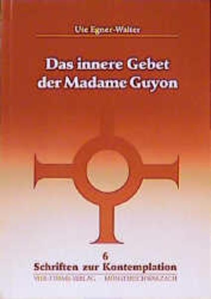 Das innere Gebet der Madame Guyon als Buch