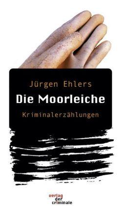 Die Moorleiche. Kriminalerzählungen als Buch