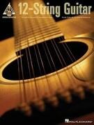 12-String Guitar: 25 Note-For-Note Transcriptions Plus Tips on Tuning & Capoing