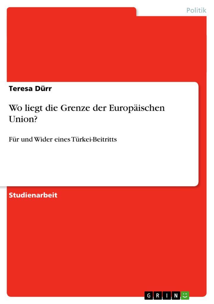 Wo liegt die Grenze der Europäischen Union? als Buch von Teresa Dürr - Teresa Dürr