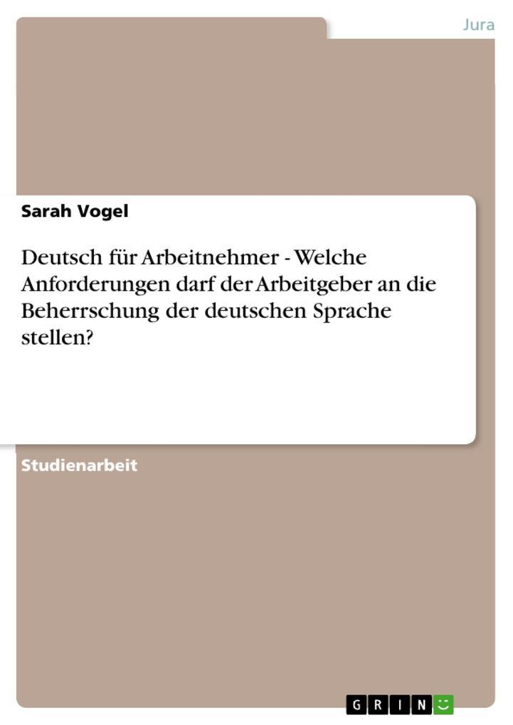 Deutsch für Arbeitnehmer - Welche Anforderungen...