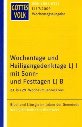 Gottes Volk Wochentage und Heiligengedenktage LJ I mit Sonn- und Festtagen LJ B / 7/2009 als Buch